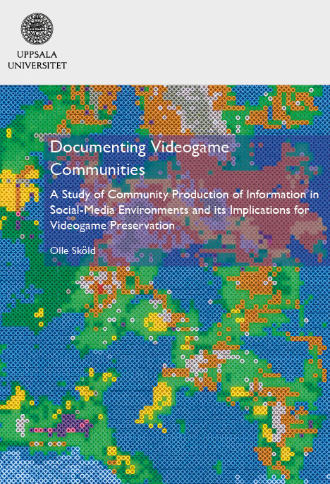 Omslagsbild Documenting Videogame Production of information in Social-Media Environments and its Implications for Videogame Preservation